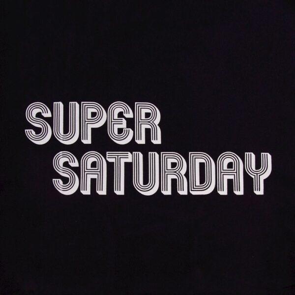 Super Saturday T-Shirt 2